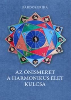 Bárdos Erika-Az önismeret a harmonikus élet kulcsa
