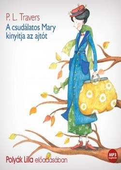 Polyák Lilla-A csudálatos Mary kinyitja az ajtót