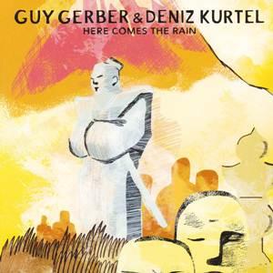 Guy Gerber & Deniz Kurtel-Here Comes The Rain