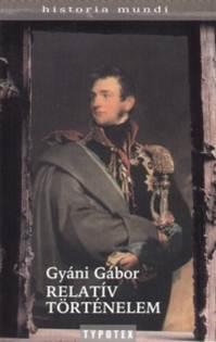 Gyáni Gábor-Relatív történelem