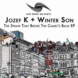Jozef K & Winter Son–The Straw That Broke The Camel's Back