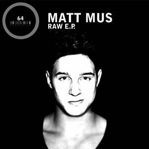 Matt Mus-Raw