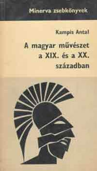 Kampis Antal-A magyar művészet a XIX. és a XX. században