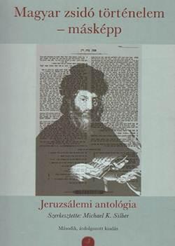 Michael K. Silber-Magyar zsidó történelem