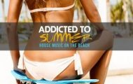 Addicted to Summer: House Music on the Beach