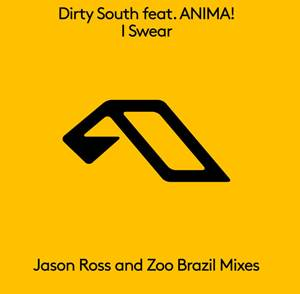 Dirty South feat. ANIMA!-I Swear (The Remixes)