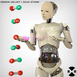 Green Velvet, Riva Starr-Robots