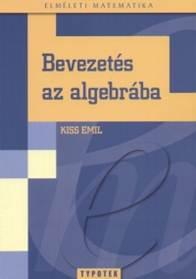 Kiss Emil-Bevezetés az algebrába