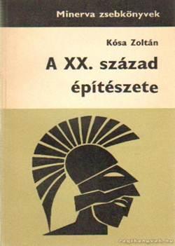 Kósa Zoltán-A XX. század építészete