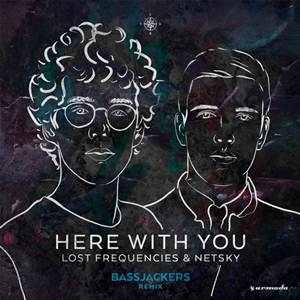 Lost Frequencies & Netsky-Here With You (Bassjackers Extended Remix)