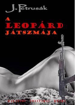 Petrusák János-A Leopárd játszmája