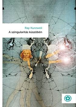 Ray Kurzweil-A szingularitás küszöbén