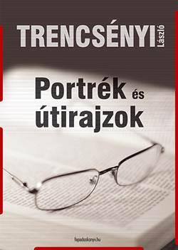 Trencsényi László-Portrék és útirajzok