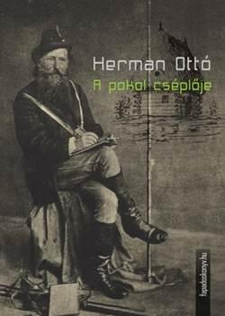 Herman Ottó-A pokol cséplője