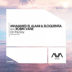 Mhammed El Alami & Eloquentia Ft Robin Vane-On This Day