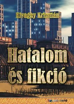 Kivaghy Krisztián-Hatalom és fikció