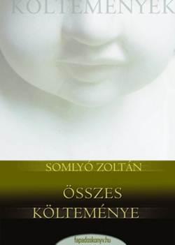 Somlyó Zoltán-Somlyó Zoltán összes költeménye