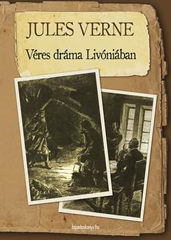 Verne Gyula-Véres dráma Livóniában