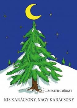 Mester Györgyi-Kis karácsony, nagy karácsony