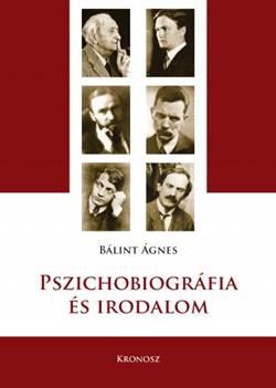 Bálint Ágnes-Pszichobiográfia és irodalom