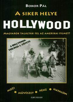Bokor Pál-A siker helye Hollywood