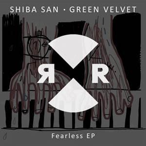 Green Velvet & Shiba San - Fearless