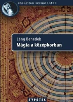 Láng Benedek-Mágia a középkorban