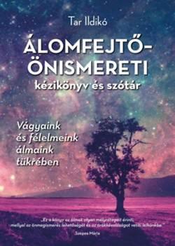 Tar Ildikó-Álomfejtő-önismereti kézikönyv és szótár