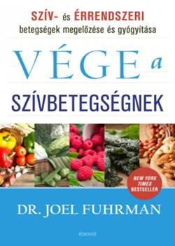Dr. Joel Fuhrman-Vége a szívbetegségnek