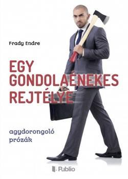 Frady Endre-Egy gondolaénekes rejtélye
