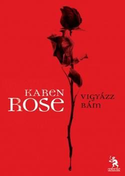 Karen Rose-Vigyázz rám!
