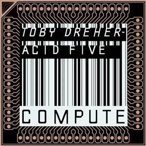 Toby Dreher-Acid Five