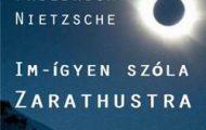 Friedrich Nietzsche-Im-ígyen szóla Zarathustra
