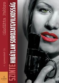 Giuditta Fabbro-Szinte hibátlan sorozatgyilkosság