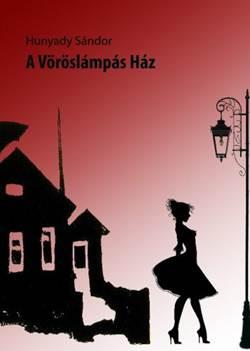 Hunyady Sándor-A vöröslámpás ház