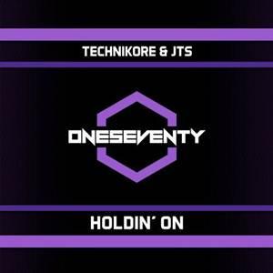 Technikore & JTS-Holdin' On