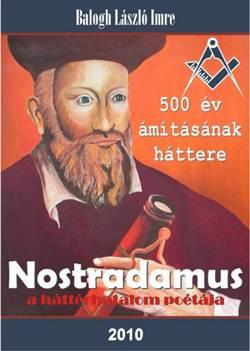 Balogh László Imre-Nostradamus, a háttérhatalom poétája