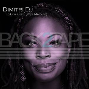 Dimitri Dj ft. Tanya Michelle-To Give