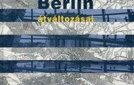 Kerékgyártó Béla-Berlin átváltozásai
