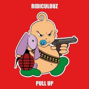 Ridiculouz-Pull Up