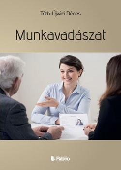 Tóth-Újvári Dénes-Munkavadászat